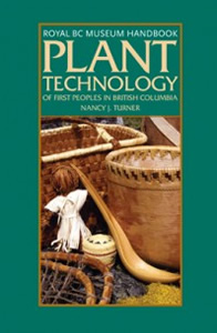Plant Technology of First Peoples in British Columbia Photo